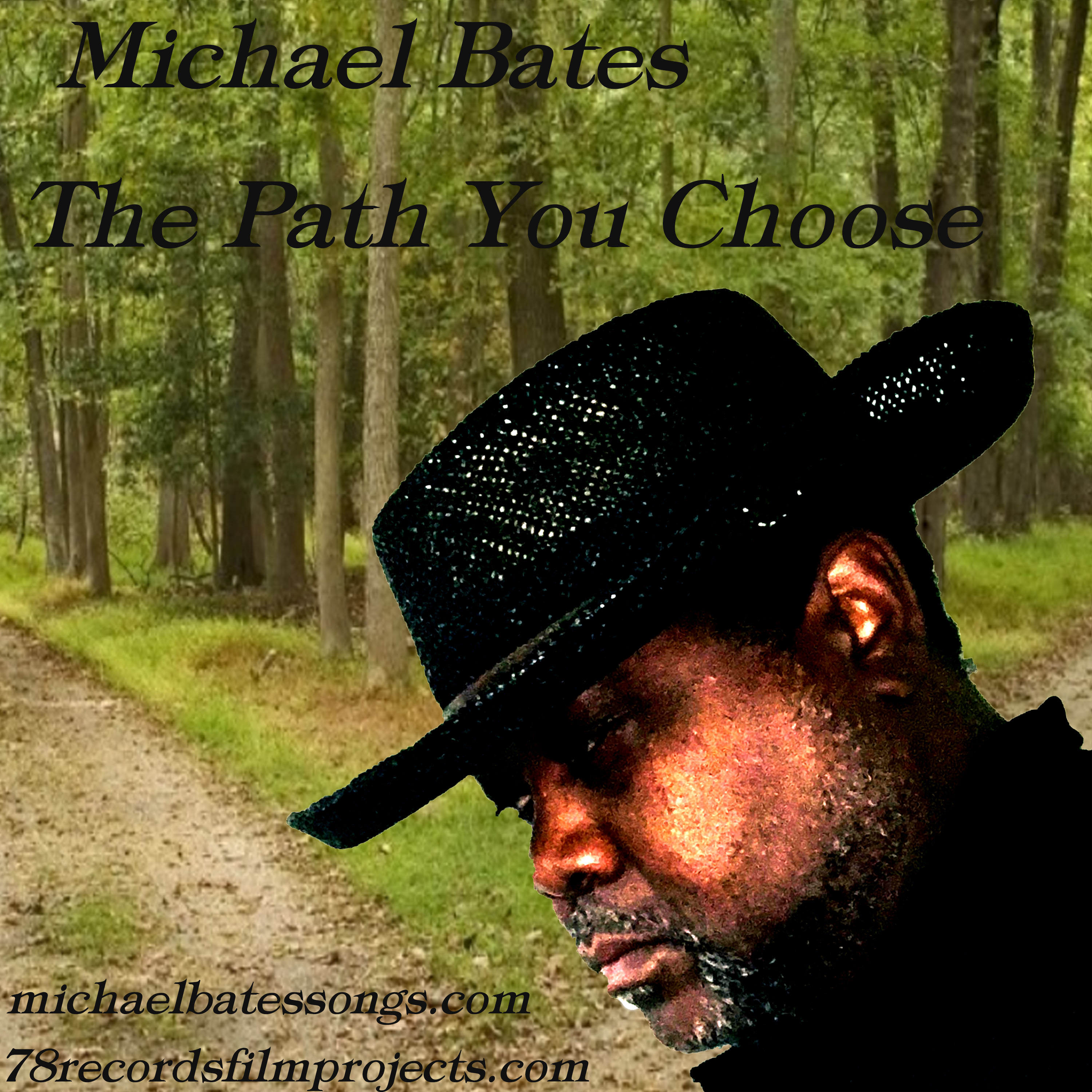 The Path You Choose Michael Bates