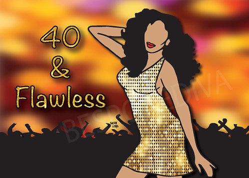 40 & Flawless
