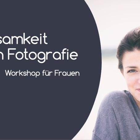 """Rückblick  """" Achtsamkeit durch Fotografie"""" der Onlineworkshop"""