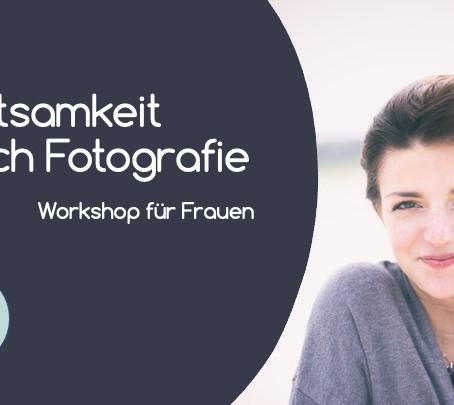 """Neuer Onlineworkshop """"Achtsamkeit durch Fotografie"""" startet am 08.März 2021!"""