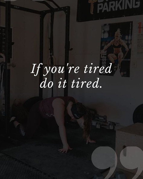 Do it tired