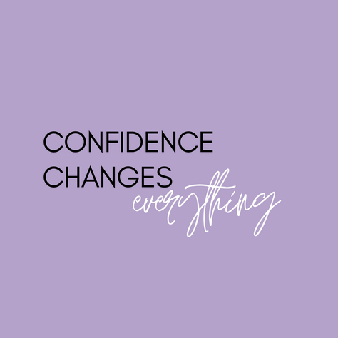 confidence changes everything