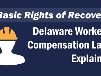 7 Basic Rights of Recovery: Delaware Workers' Compensation Laws Explained