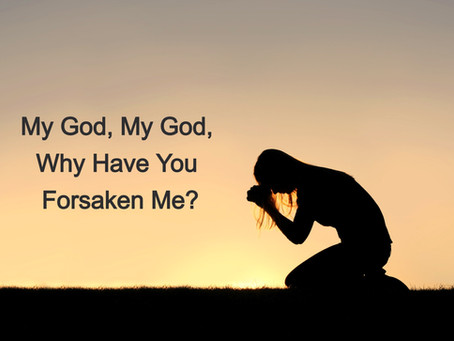 God, Where Are You?  What to Do When You Feel Forsaken by God.
