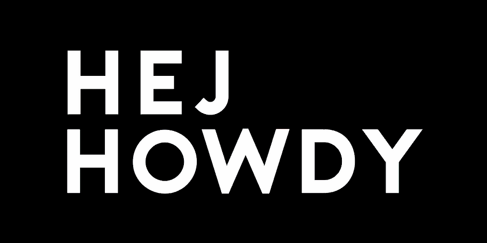 HEJ HOWDY Launch Party