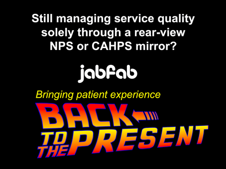 Your Patient Experience Program still Stuck in 1985? Get in Marty! We're going Back to the Present.