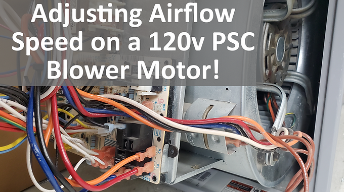 Adjusting the Furnace/AC Airflow Speed on a 120v PSC Blower Motor!