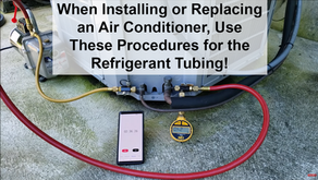 When Installing or Replacing an Air Conditioner, Use These Procedures for the Refrigerant Tubing!