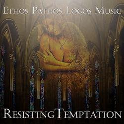 "Ethos Logos Pathos Album ""Resisting Temptation"""