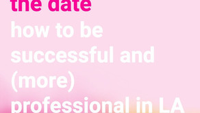 How to be successful and (more) professional in LA