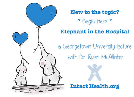 Georgetown University - Elephant in the Hospital - Dr. Ryan McAllister - The Intact Network