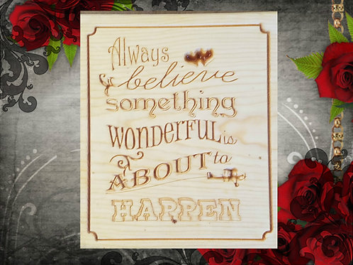 Always Believe Something Wonderful Plaque