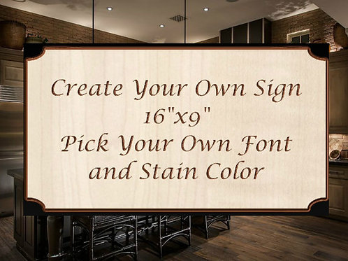 Create Your Own Sign - 16 x 9 - Custom Sign