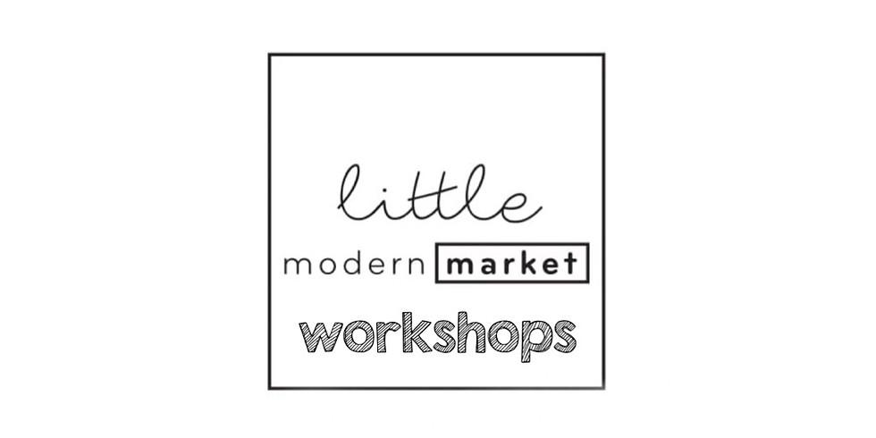 Little Modern Market's Fall Edition Workshops