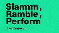 2018 | Slammm, Ramble, Perform. A monograph. Ria Pacquée