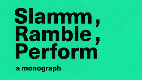 2018   Slammm, Ramble, Perform. A monograph. Ria Pacquée