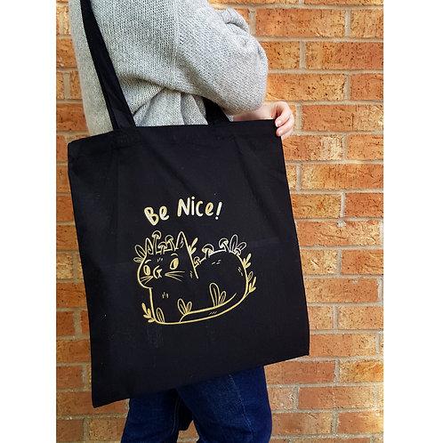 Be Nice Tote Bag