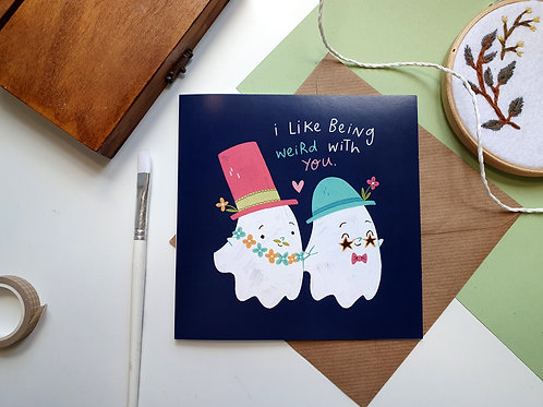 I like being weird with you greetings card
