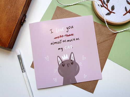 I love you almost as much as my cat greetings card