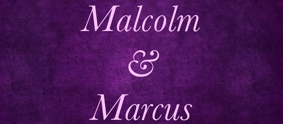 Martin, Malcolm, & Marcus