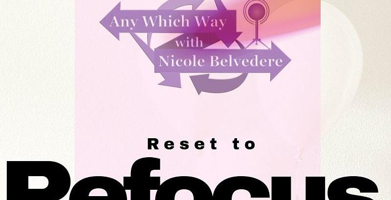 Reset to Refocus