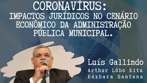 CORONAVÍRUS: IMPACTOS JURÍDICOS NO CENÁRIO ECONÔMICO DA ADMINISTRAÇÃO PÚBLICA MUNICIPAL.