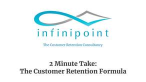 2 Minute Take - The Customer Retention Formula