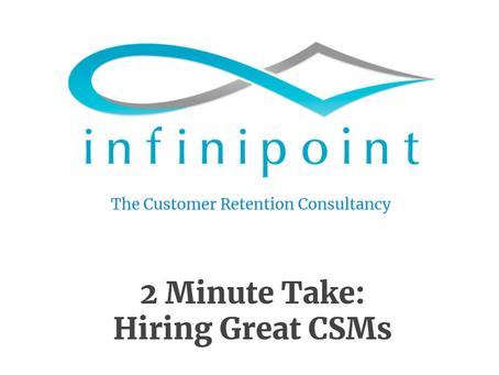 Hiring Great CSMs - 3 Characteristics