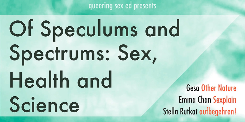 Of Speculums and Spectrums: Sex, Health, and Science