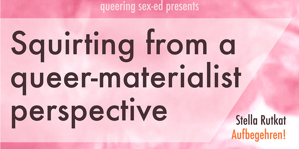 Squirting from a queer-materialist perspective