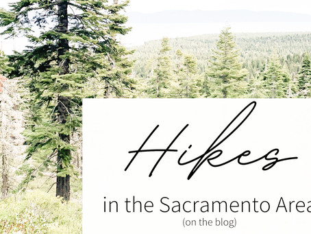 Hikes in the Sacramento area!