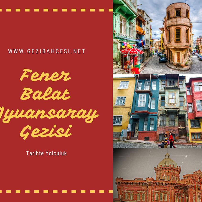 Bir İstanbul Gezisi Fener Balat Ayvansaray