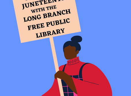Celebrate Juneteenth with the Long Branch Free Public Library