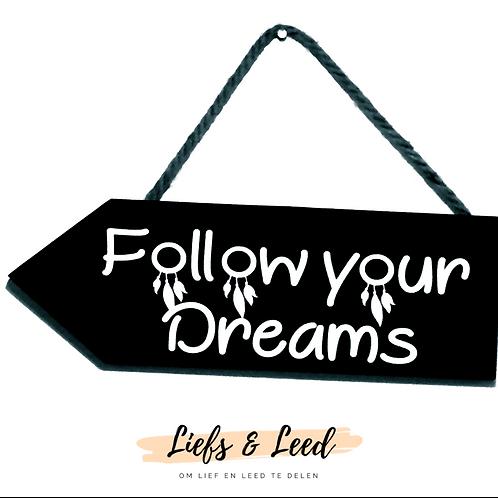 Wegwijzer: Follow your dreams zwart-wit