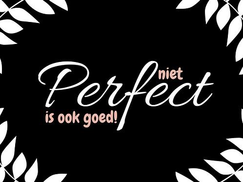 Kaart: Niet perfect is ook goed (Zwart-Wit editie)