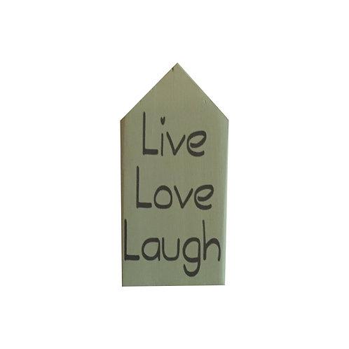 Houten Huisje S 'Live Love Laugh'