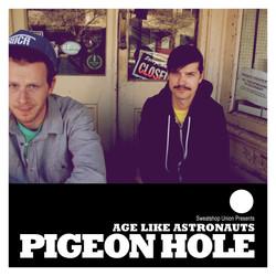 Pigeon Hole - Age Like Astronauts