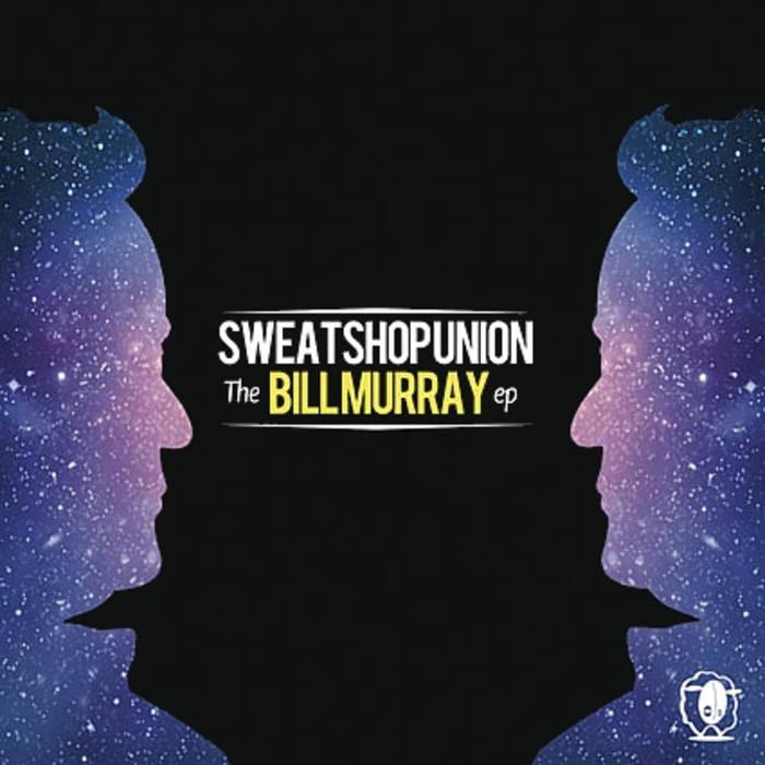 Sweatshop Union - The Bill Murray EP