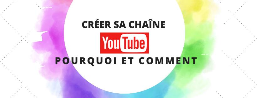 CRÉER SA CHAÎNE YOUTUBE :