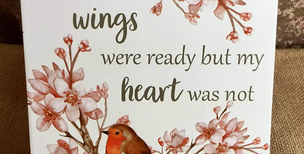 Robin Plaque - Your wings were ready but my heart was not