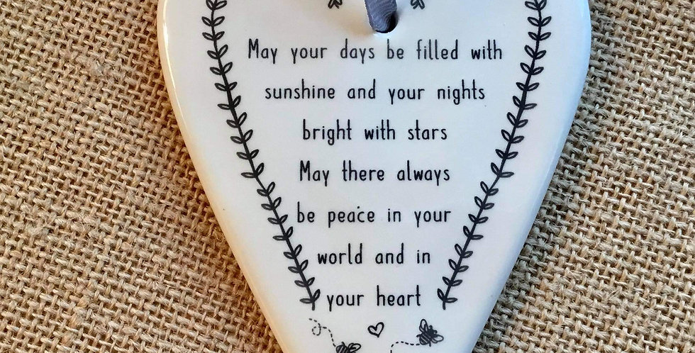 Ceramic Heart with Quote - May your days be filled with sunshine
