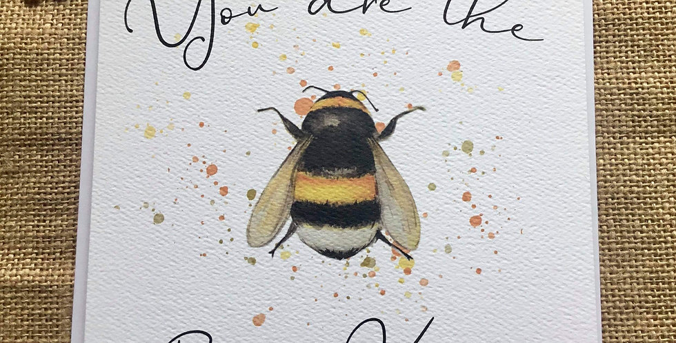Bee Greetings Card - You are the Bees