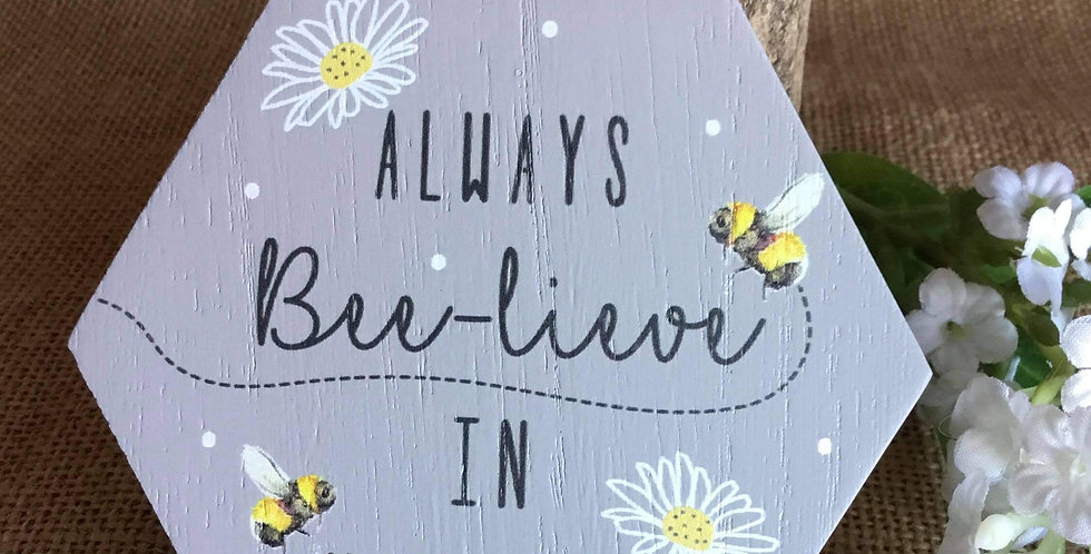 Rustic Honeycomb MIni Plaque - Always Beelieve in Yoyrself
