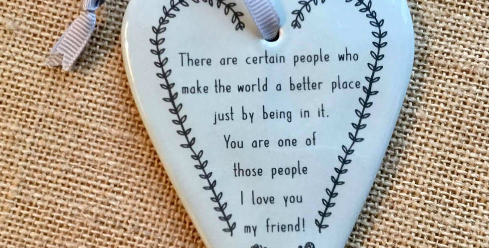 Ceramic Heart with Quote - There are certain people who make the world ...