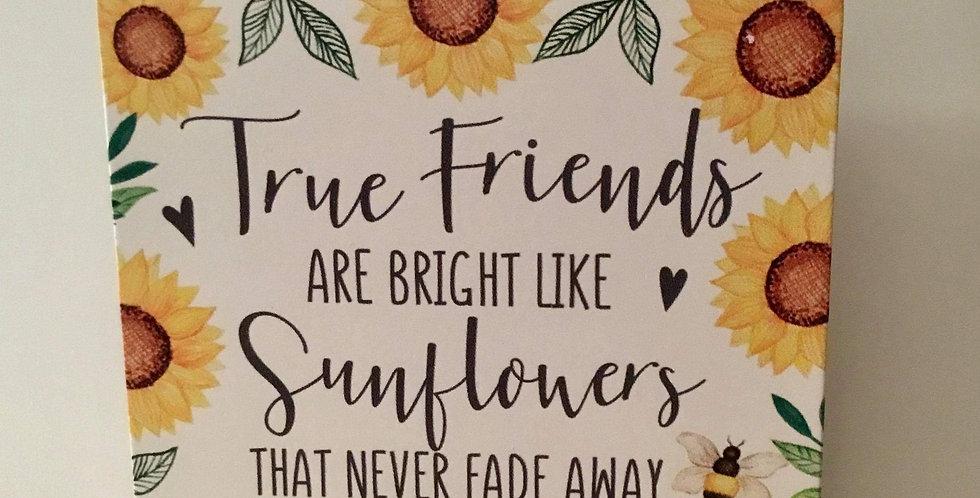 Sunflower hanging plaque - True friends are bright like sunflowers