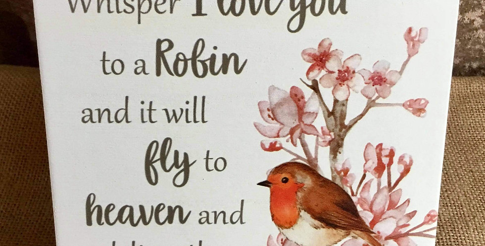 Robin Plaque - Whisper I love you to a Robin
