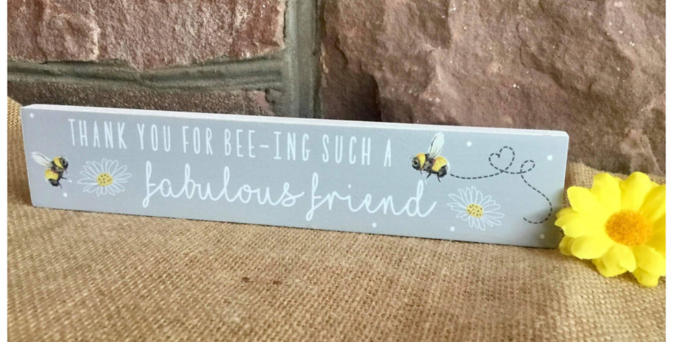 Thank You for Bee-ing a Fabulous Friend - Standing Plaque