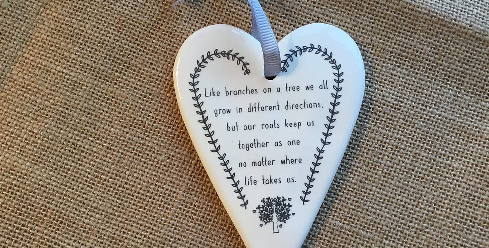 Ceramic Heart with Quote - Like branches on a tree.....