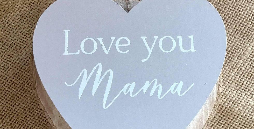 Love You Mama Wooden Mini Heart Hanger