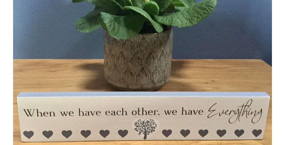 Family Tree Standing Plaque - When we have each other ...